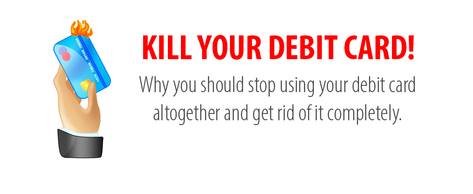 Stop using your debit card… NOW!